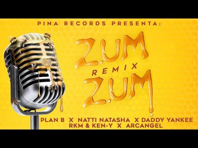 Zum Zum (Remix) 🐝🍯 - Plan B, Natti Natasha, Daddy Yankee, Rkm & Ken-Y, Arcangel [Lyric Video]