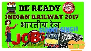 Indian Railway 2017 upcoming jobs -Recruitment Notification for latest Railway jobs/RRB 2017 Video