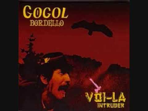 gogol bordello movement one songs of immigration in voi la minor start wearing purple