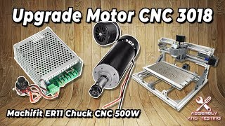UPGRADE CNC 3018 Spindle Motor with Machifit ER11 Chuch 500W