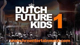 Dutch Future Kids 1 | We Are The Future