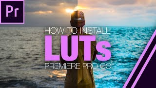 hOW TO: INSTALL LUTS IN PREMIERE PRO CC