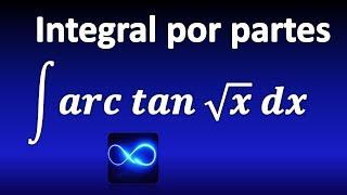 Integral de arco tangente de raíz cuadrada de x, integración por partes