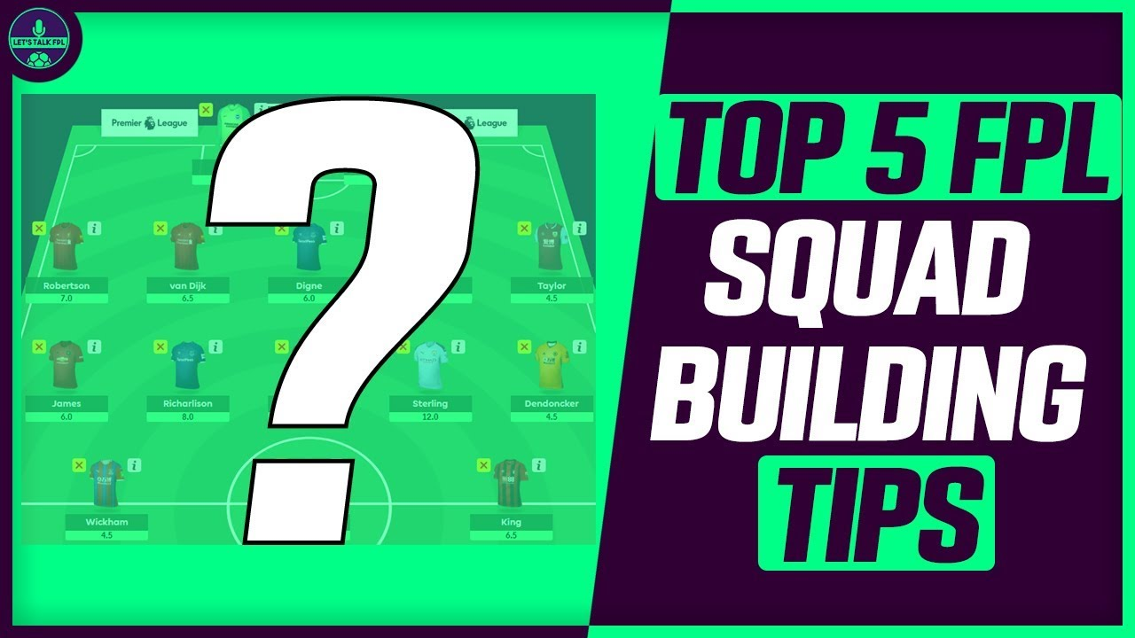 FPL TOP 5 TIPS FOR BUILDING THE BEST DRAFT / SQUAD | FANTASY PREMIER LEAGUE  2019/20