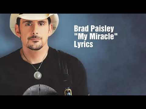 Brad Paisley - My Miracle (Lyrics) Mp3