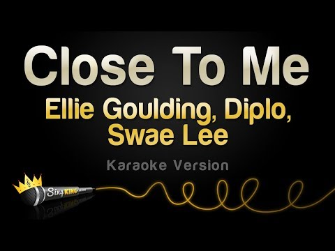 Ellie Goulding, Diplo, Swae Lee - Close To Me (Karaoke Version)