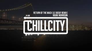 Mark Morrison - Return Of The Mack (Le Boeuf Remix)