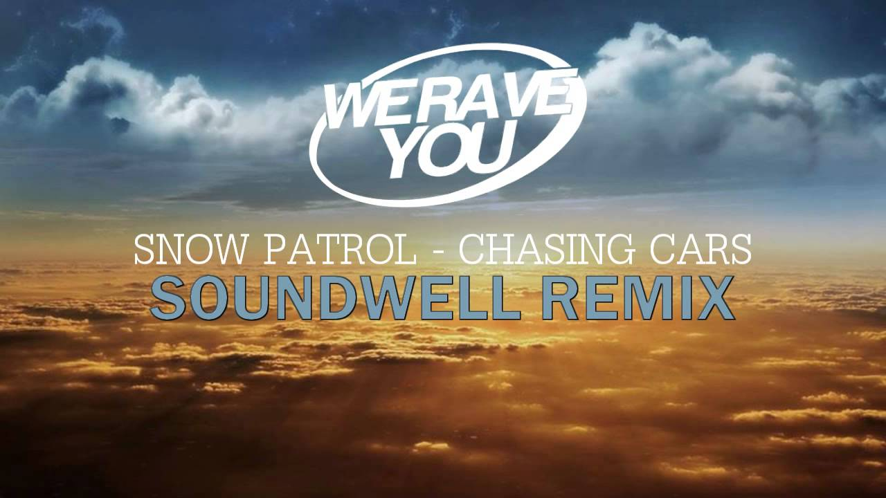 Chasing Cars (Soundwell Extended Remix