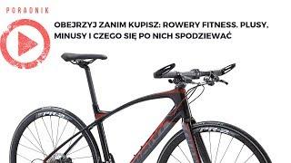 Obejrzyj zanim kupisz: Rowery fitness. Plusy, minusy i czego się po nich spodziewać