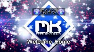 ♪ « Martis Kaneem - Welcome Home »   ©  