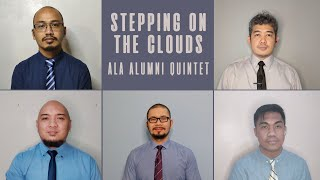 STEPPING ON THE CLOUDS - ALA Alumni Quintet