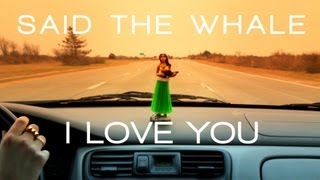 "Said The Whale - ""I Love You"" lyric video"