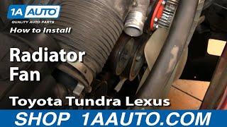 How To Install Replace Radiator Fan Toyota Tundra Lexus 1AAuto.com
