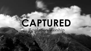 Gambar cover Revelation Worship - Captured (Official Lyric Video)