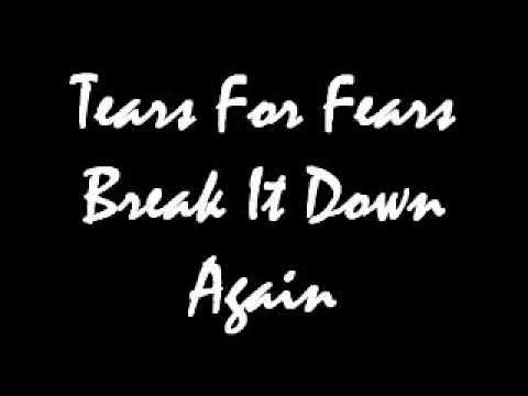 Tears For Fears - Break It Down Again.wmv