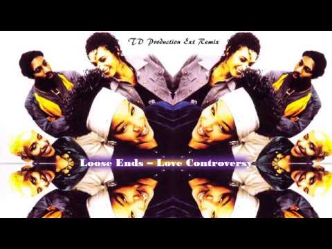 Loose Ends – Love Controversy (TD Ext Remix)