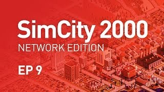EP 9 - SimCity 2000 Network Edition (1080p)