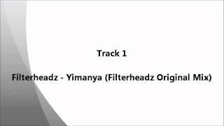Filterheadz - Yimanya (Filterheadz Original Mix)