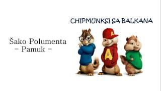 Šako Polumenta – Pamuk – Chipmunks Verzija [Chipmunksi Sa Balkana]