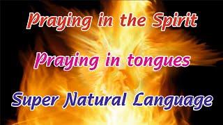 Praying in Tongues,Praying in the Spirit (Powerful)