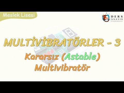 MULTİVİBRATÖRLER - 3 / ASTABLE MULTİVİBRATÖR