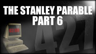 The Stanley Parable - Part 6 - Assume Control!