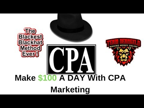 Make $100 A Day With CPA Marketing [Blackhat CPA Marketing