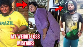 MY 4 BIGGEST WEIGHT LOSS MISTAKES !