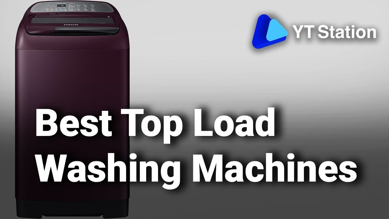 9 Best Top Load Washing Machines In India 2020 | Detailed ...