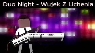 Duo Night - Wujek Z Lichenia
