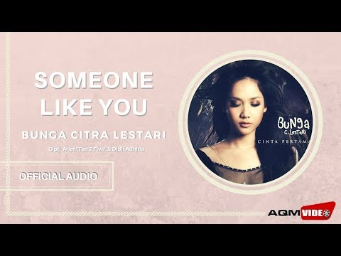 Bunga Citra Lestari - Someone like you | Official Audio