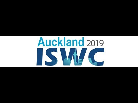 Live From ISWC 2019 - The 18th International Semantic Web Conference In AUCKLAND, NEW ZEALAND