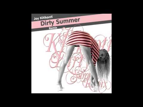 Joy Kitikonti - Dirty Summer (Rock Me remix)