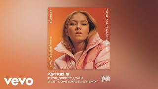 Astrid S - Think Before I Talk
