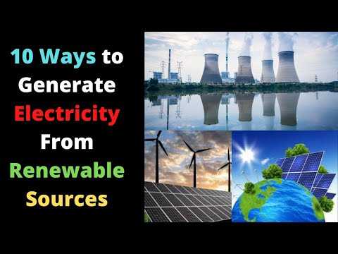 10 Ways to Generate Electricity From Renewable Sources