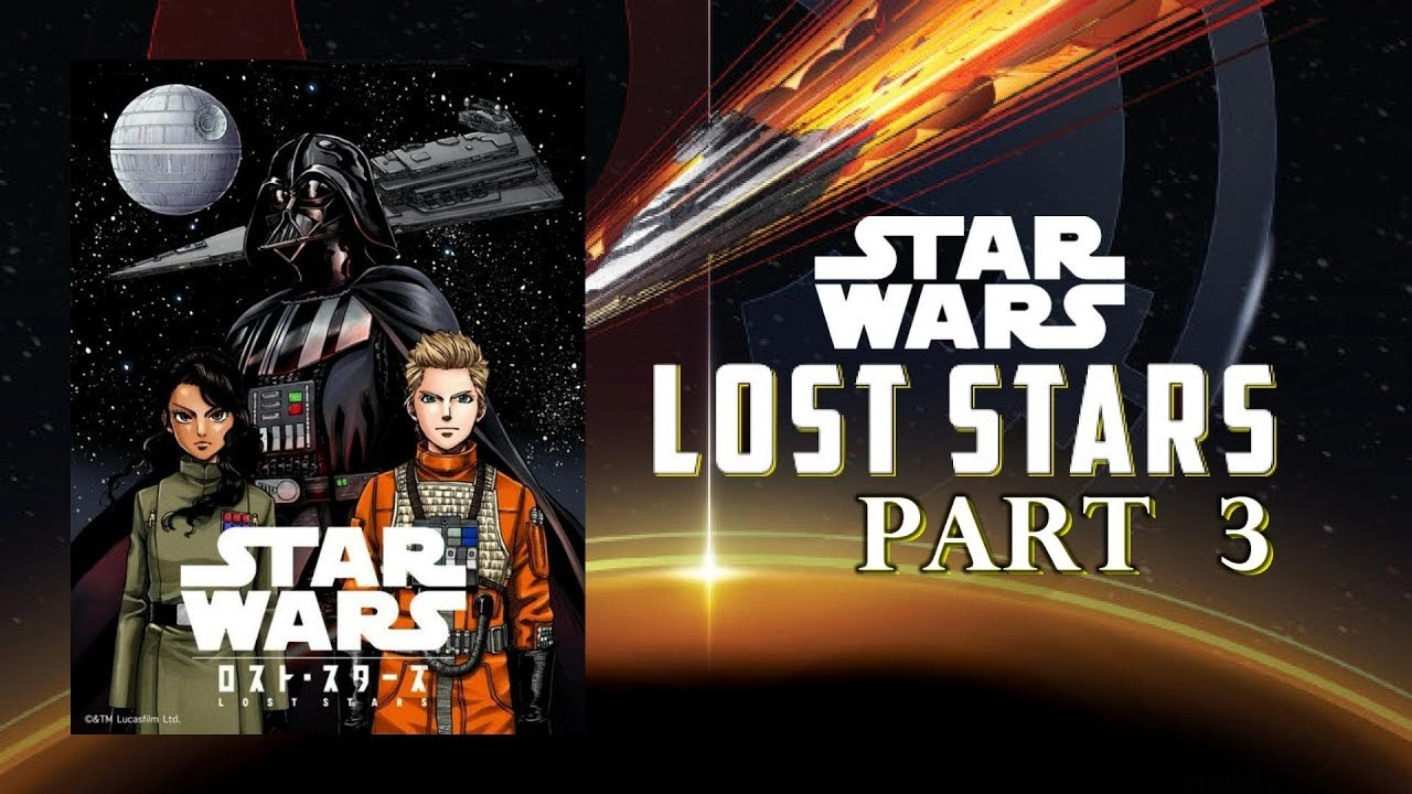 2017 Star Wars Lost Stars Manga Webcomic Part 3 - YouTube
