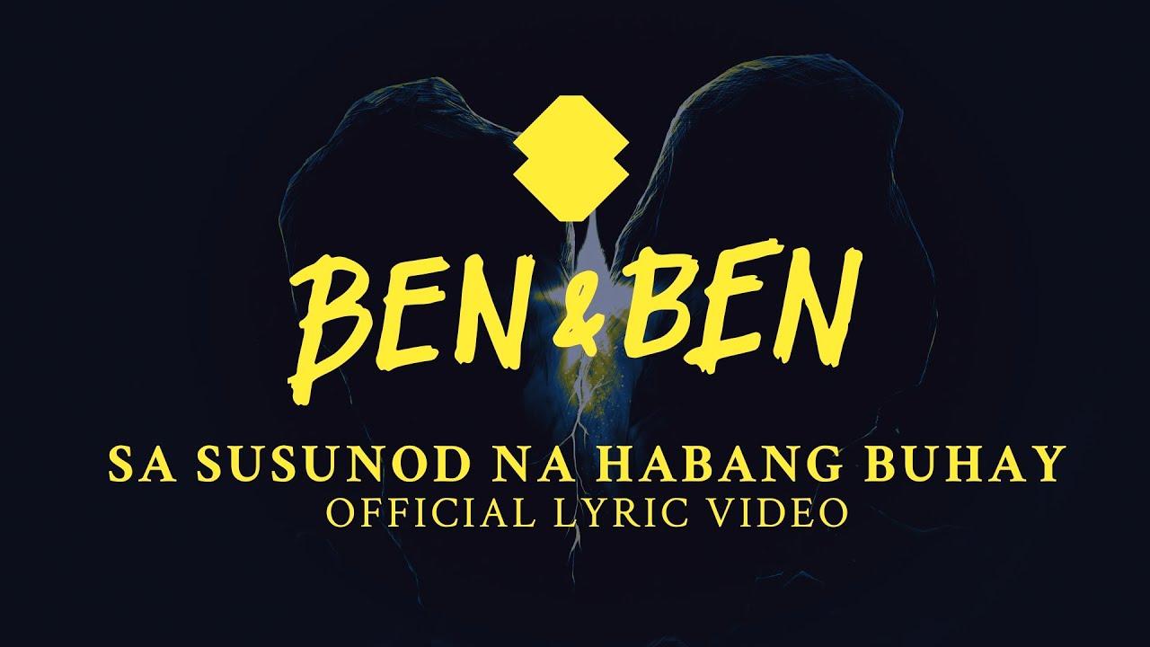 Download Ben&Ben - Sa Susunod na Habang Buhay   Official Lyric Video