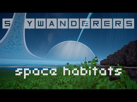 Skywanderers presents #01: Space Habitats !