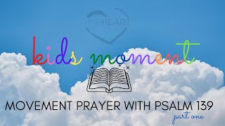 Movement Prayer with Psalm 139 - Part 1 | Ethan Hardin | theHeart Boone
