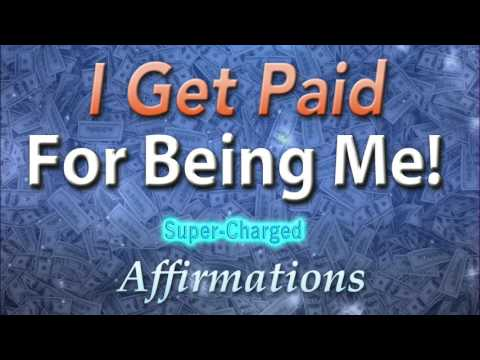 I Get Paid for Being Me  - LISTEN FOR 21 DAYS - TURBO - Charged Affirmations