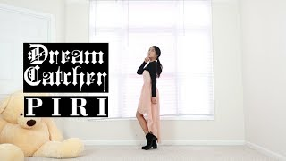 드림캐쳐 Dreamcatcher - PIRI - Lisa Rhee Dance Cover