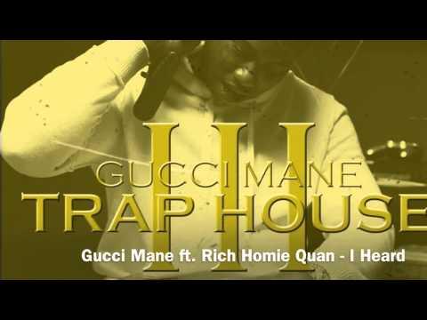 Gucci Mane ft  Rich Homie Quan   I Heard Trap House 3)