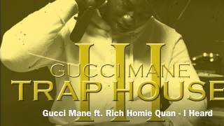 Gucci Mane ft  Rich Homie Quan   I Heard Trap House 3)