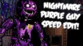 Nightmare PURPLE GUY | Speed Edit!