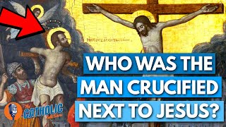 Who Was The Man Crucified Next To Jesus? | The Catholic Talk Show