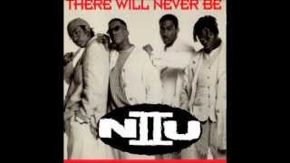 N II U- THERE WILL NEVER BE
