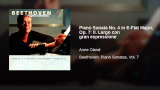 Piano Sonata No. 4 in E-Flat Major, Op. 7: II. Largo con gran espressione