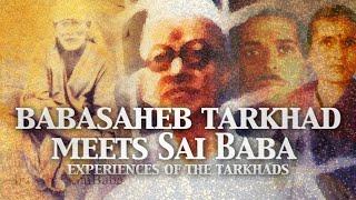 Babasaheb Meets Sai Baba | Experiences of The Tarkhad Family
