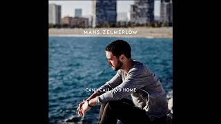 måns zelmerlöw can i call you home official audio