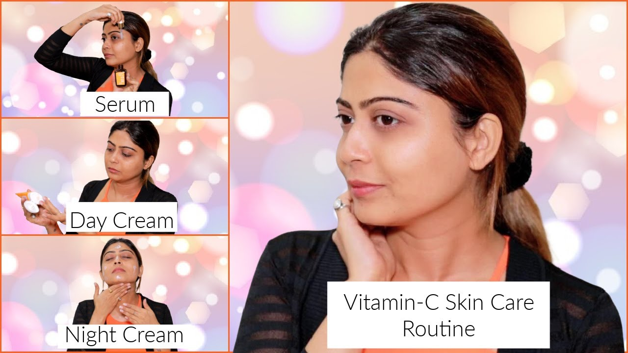 Vitamin-C Skin Care Routine For Bright, Healthy, Glowing Skin   Morning and night Time Routine